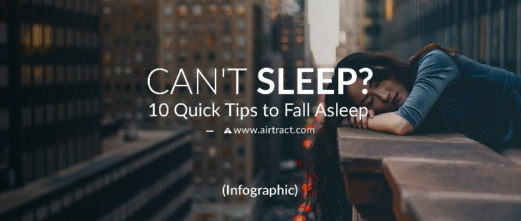 Can't Sleep? Here are 10 quick tips to fall asleep (Infographic)